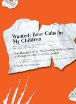 wanted bear cubs